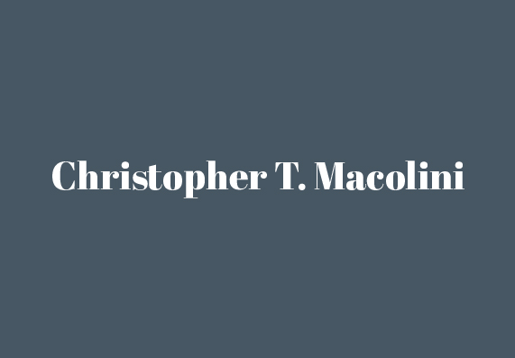 CHRISTOPHER T. MACOLINI